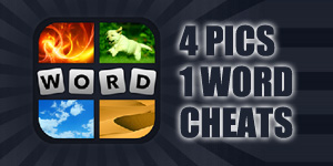4 Pics 1 Word Cheats | 4 Pics 1 Word Answers